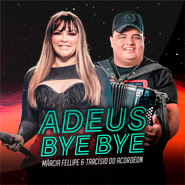Download Adeus Bye Bye – Márcia Fellipe, Tarcísio do Acordeon CD Completo