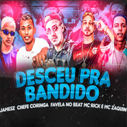 Download Download Desceu pra Bandido (Brega Funk) – MC Zaquin, MC Rick Torrent