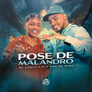 Download Download Pose de Malandro – Mc Zaquin, JS o Mão de Ouro Torrent
