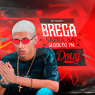 Download Download Sarra na Glock do Pai (Brega Funk) – Mc Tolent Torrent