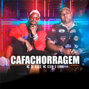 Download CAFACHORRAGEM – MC Du Black, MC Kevin O Chris CD Completo