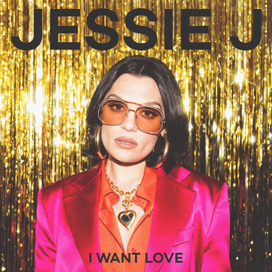 Download I Want Love – Jessie J CD Completo