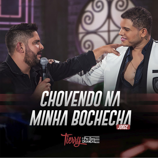 Download Download Chovendo Na Minha Bochecha – Tierry, Jorge Torrent